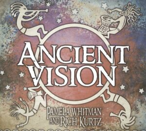 Ancient Vision - Pamela Whitman, Rich Kurtz Music Review