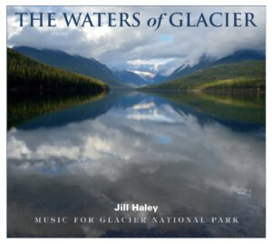 Retailing Insight Music Review Waters of Glacier Jill Haley
