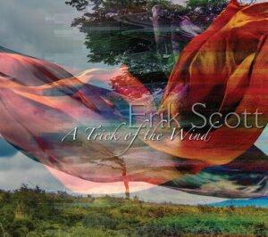 Album Review A Trick of the Wind Erik Scott