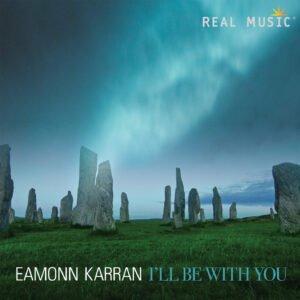 Album Review I'll Be With You Eamonn Karran