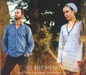 Album Review To The Heart Matthew Schoening Nirinjan Kaur