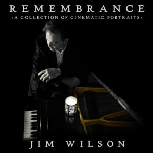 Album Review Remembrance Jim Wilso