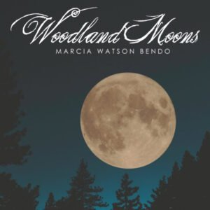 Album Review Woodland Moons Marcia Watson Bendo