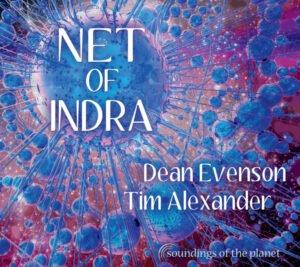 Album Review Net of Indra Dean Evenson & Tim Alexander