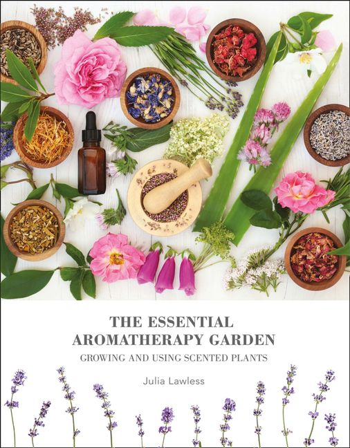 Book Review The Essential Aromatherapy Garden Julia Lawless