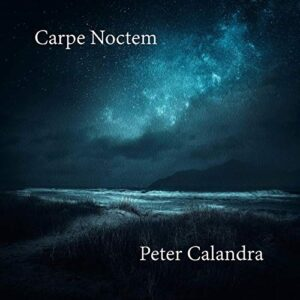 Album Review Carpe Noctem Peter Calandra
