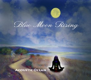 Album Review Blue Moon Rising Acoustic Ocean