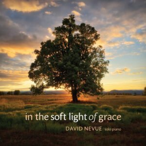 Album Review In the Soft Light of Grace David Nevue