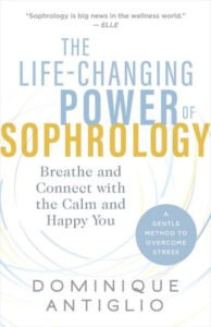 Book Review The Life-Changing Power of Sophrology Dominique Antiglio