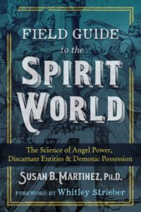 Book Review Field Guide to the Spirit World Susan B Martinez, Ph.D