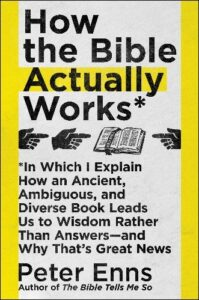 Book Review How the Bible Actually Works Peter Enns