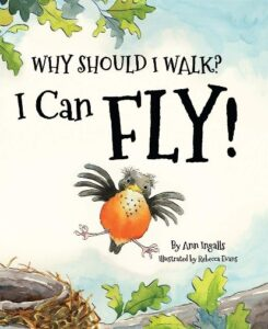 Book Review Why Should I Walk? I Can Fly! Ann Ingalls